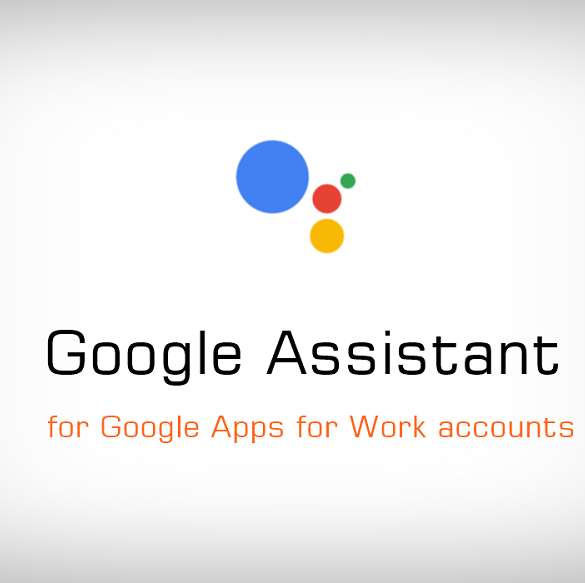 Google Assistant for Google Apps for Work accounts 1